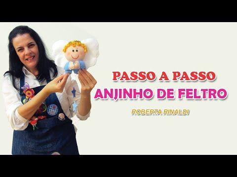 PASSO A PASSO ANJINHO DE FELTRO COM A ARTESÃ ROBERTA RINALDI - YouTube