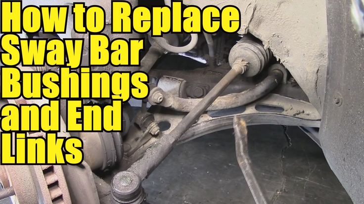 How to Remove and Replace Sway Bar Bushings and End Links - Also Inspect...