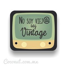 """Letrero para fiestas """"No soy viej@, soy vintage"""" disponible en www.coconut.com.mx Síguenos en Facebook https://www.facebook.com/coconutstoremx/"""