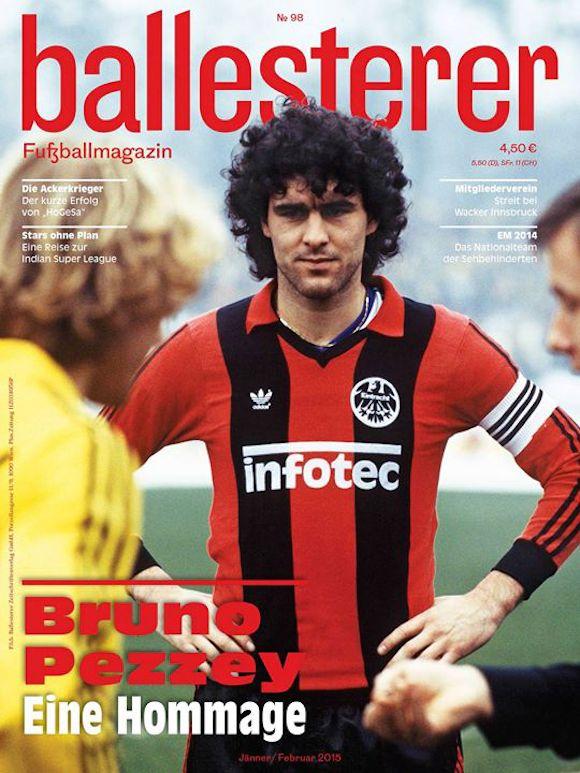 Ballesterer: Er war einer der besten Verteidiger der 80er-Jahre. Ballesterer liegt diesmal mit einer wunderbaren Hommage an Bruno Pezzey am Kiosk.