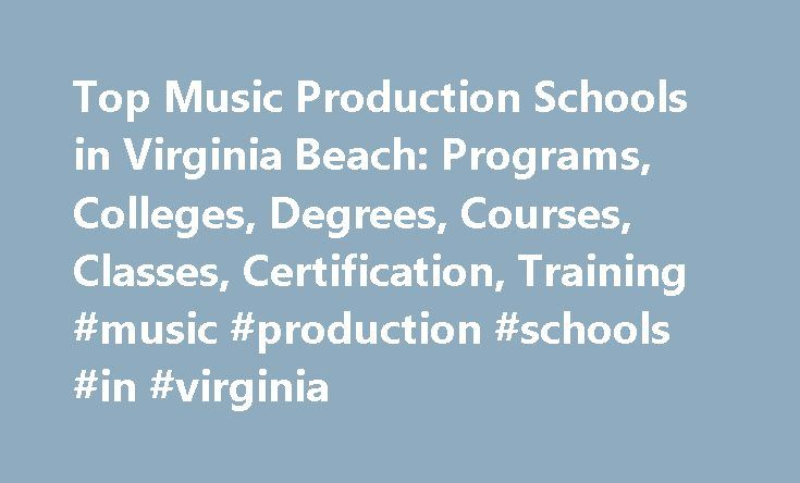 Top Music Production Schools in Virginia Beach: Programs, Colleges, Degrees, Courses, Classes, Certification, Training #music #production #schools #in #virginia http://malta.remmont.com/top-music-production-schools-in-virginia-beach-programs-colleges-degrees-courses-classes-certification-training-music-production-schools-in-virginia/  # Music Production Schools near Virginia Beach Virginia Beach, VA (population: 439,564) has four music production schools within a 100-mile radius of its city…