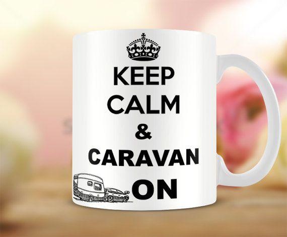 Keep Calm Mug  Keep Calm And Caravan On Mug by MugandMore on Etsy