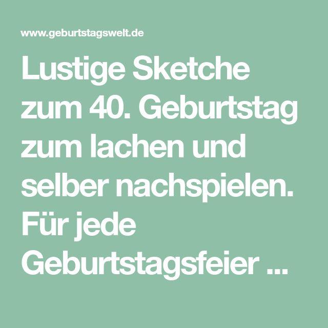 Lustige Sketche Zum 40 Geburtstag Zum Lachen Und Selber Nachspielen