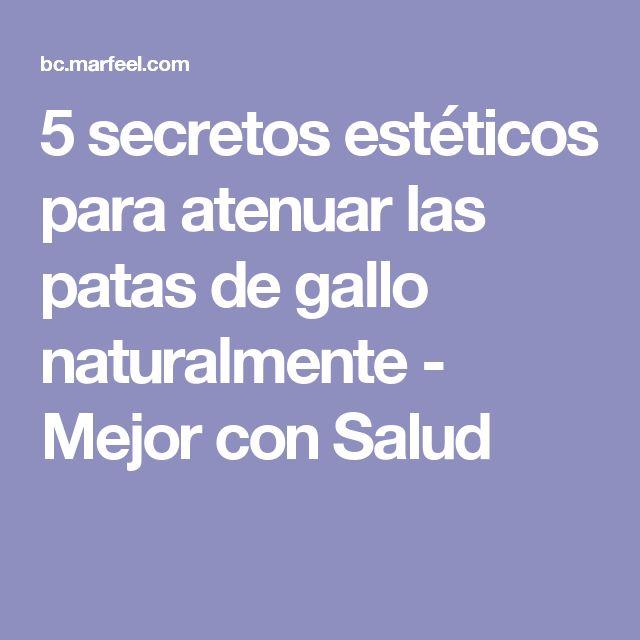 5 secretos estéticos para atenuar las patas de gallo naturalmente - Mejor con Salud