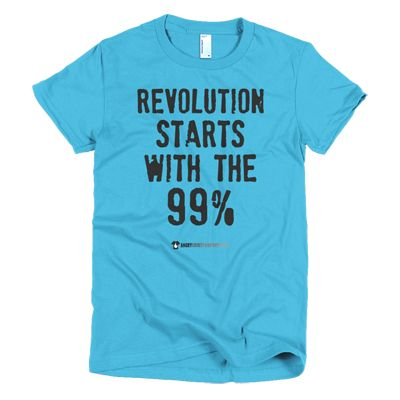 Revolution Starts With The 99% - Male & Female Shirts - Various Sizes & Shades. #angry #shirt #company #political #tshirt #tshirts #revolution #revolutionnow #revolutionstartswiththe99% #corporategreed #corruption #corporatecorruption #activist #educateyourself #injustice #equality #standup #standuptogether #stopfeedingthe1% #unite #unity #uniteagainstinequality #discrimination #shirtcompany #angryshirtcompany