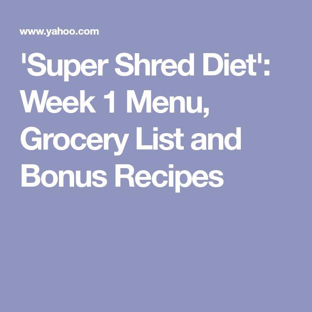 'Super Shred Diet': Week 1 Menu, Grocery List and Bonus Recipes