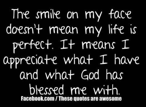 blessed: God, Appreciation, Quotes, Sotrue, Scoreboard, Truths, So True, Smile, True Stories