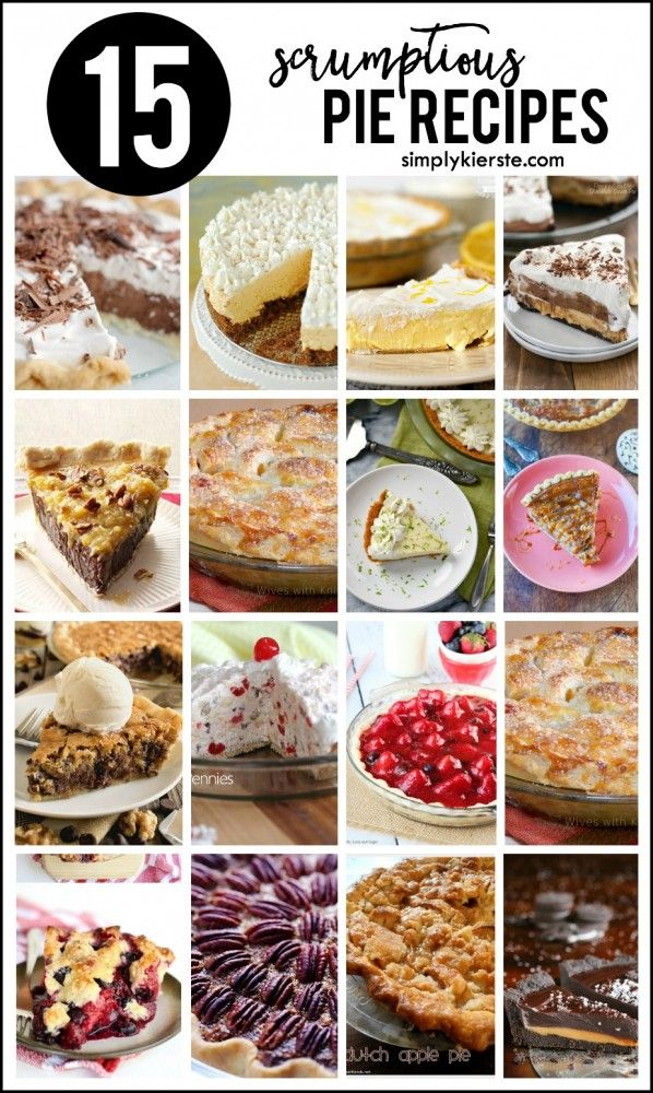 Top 15 {SCRUMPTIOUS} Pie Recipes
