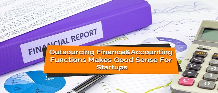 Why Startup Needs Finance and Accounting Services?