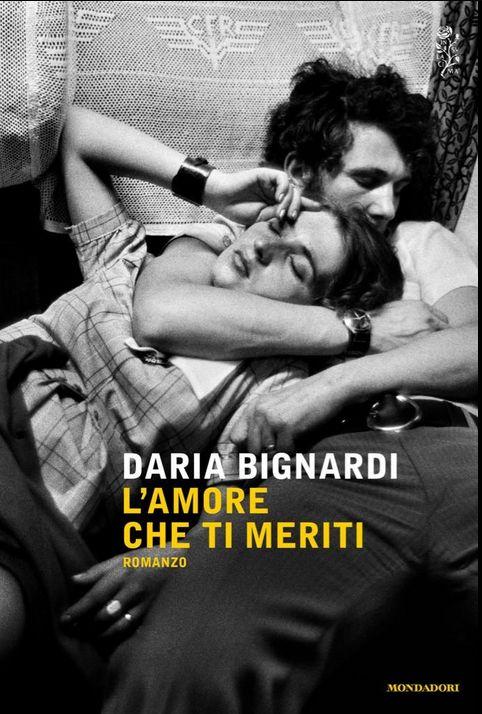 L'amore che ti meriti di Daria Bignardi   Io leggo