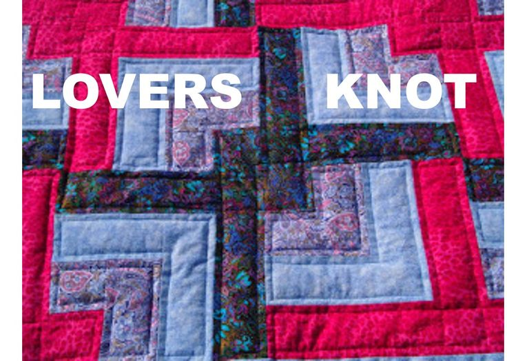 Why Not a Lovers Knot? Easy To Make & Fall In Love With This Quilt! Watch 2 Videos to Find The Love! - Keeping u n Stitches Quilting | Keeping u n Stitches Quilting