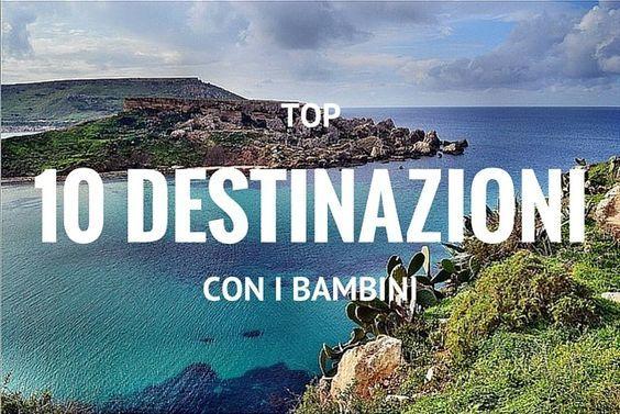 Le migliori destinazioni e mete per un viaggio o una vacanza in famiglia con i bambini, in Italia ed all'estero, al mare ed in montagna, alcune mete super