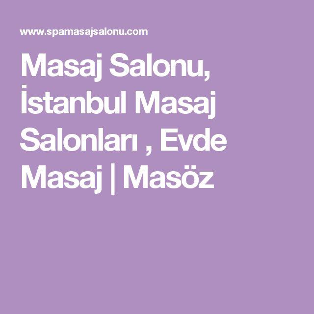 Masaj Salonu, İstanbul Masaj Salonları , Evde Masaj | Masöz