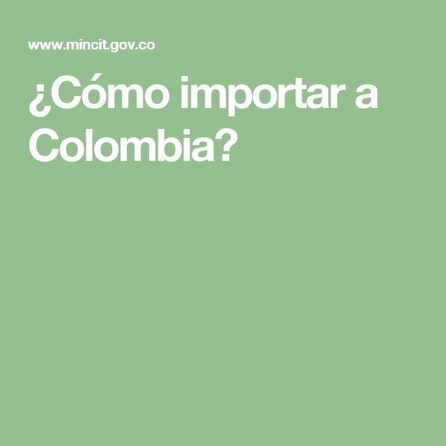 ¿Cómo importar a Colombia?