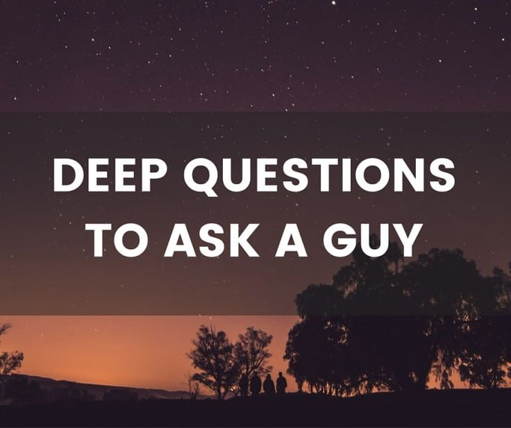how to start a deep conversation with a guy