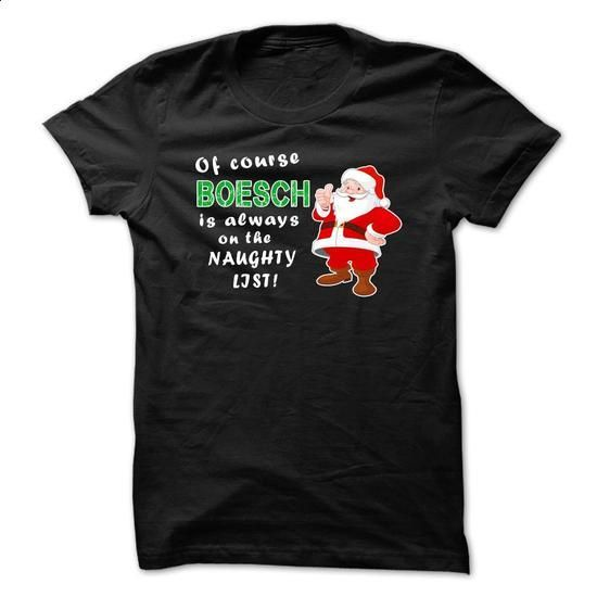 Its a BOESCH Thing! - #gift ideas #college gift. I WANT THIS => https://www.sunfrog.com/Fishing/Its-a-BOESCH-Thing-r2x3.html?60505