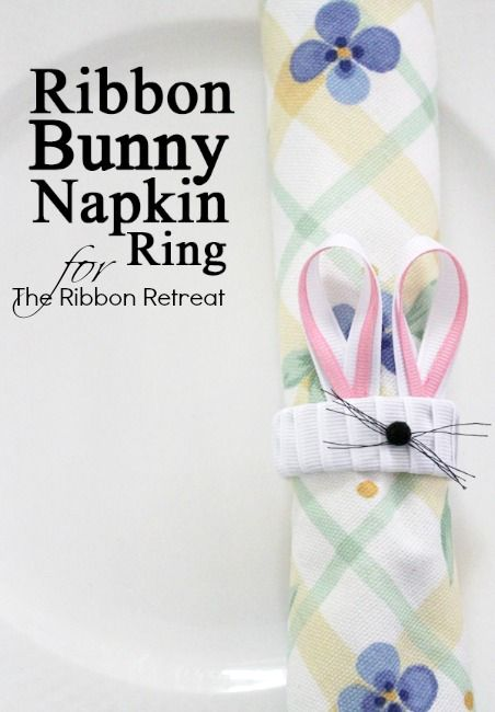 Ribbon Bunny Napkin Rings - The Ribbon Retreat Blog