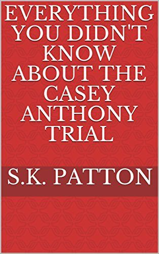 Everything you didn't know about the Casey Anthony Trial - This book answers all the questions you had about the Casey Anthony case. Why did she get acquitted? Why did the jurors see George as a suspect? Why did they think she was a good mother? And how on God's green earth did they miss the suffocation search? There are surprisingly good answers for all...