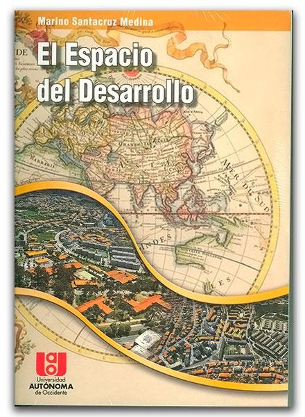 El espacio del desarrollo – Universidad AUTONOMA de Occidente  http://www.librosyeditores.com/tiendalemoine/urbanismo/2906-el-espacio-del-desarrollo.html  Editores y distribuidores