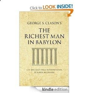 Earn Money Online Fast - George S. Clasons The Richest Man in Babylon: A 52 Brilliant Ideas Interpretation #ebook #FREE on Kindle (December only) / get money / fast money / earn money online money / Personal Finance / Investment / finance - If you want to enjoy the Good Life: Making money in the comfort of your own home writing online, then this is for YOU!