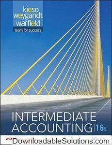 Solutions manual Test Bank Kieso Intermediate Accounting 16th Edition