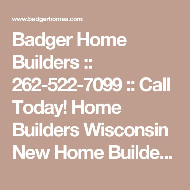 Badger Home Builders :: 262-522-7099 :: Call Today! Home Builders  Wisconsin New Home Builders Wisconsin Building home wisconsin home builders  waukesha wisconsin models virtual tours home and homes building of homes within  wisconsin a home building wiscons