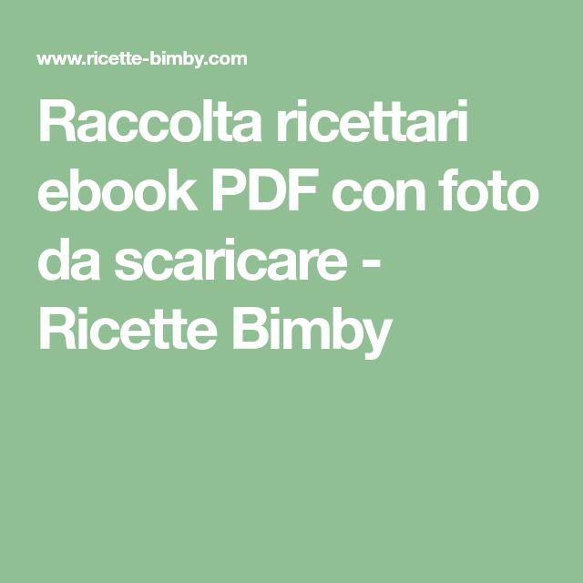 Raccolta ricettari ebook PDF con foto da scaricare - Ricette Bimby