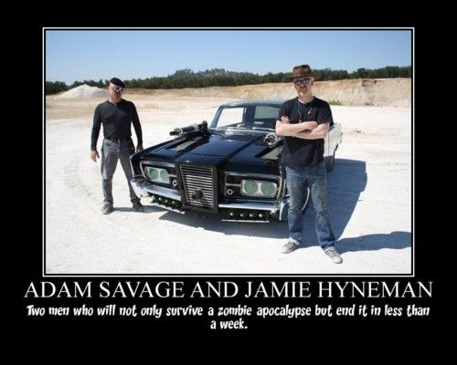 Mythbusters and zombies.