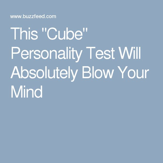 "This ""Cube"" Personality Test Will Absolutely Blow Your Mind"