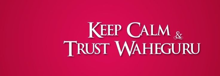 Keep Calm & Trust Waheguru