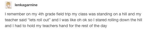 This was like me in third grade.