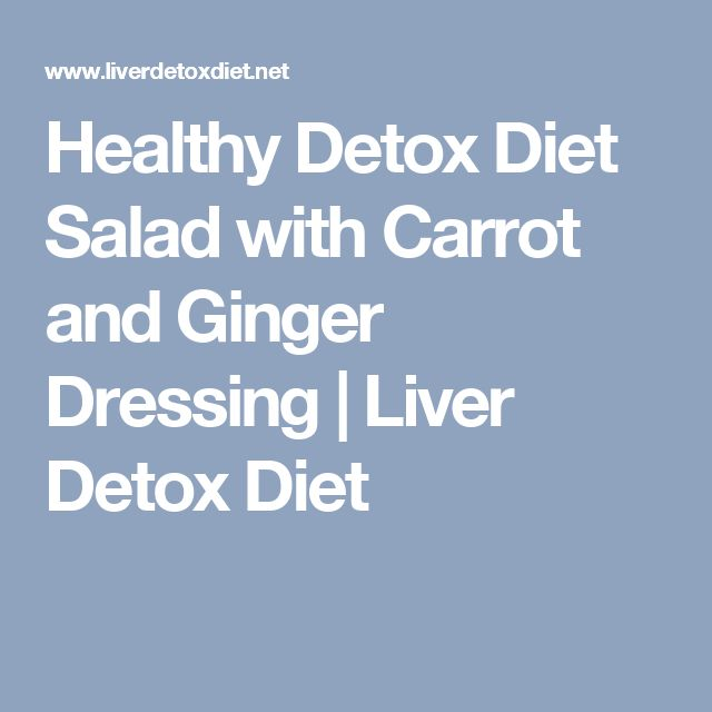 Healthy Detox Diet Salad with Carrot and Ginger Dressing | Liver Detox Diet