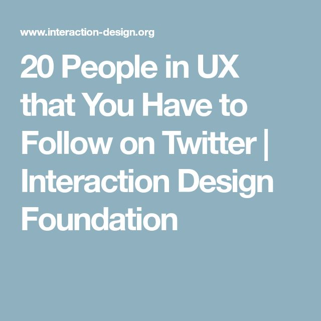 20 People in UX that You Have to Follow on Twitter | Interaction Design Foundation
