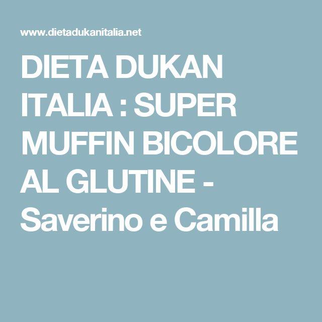 DIETA DUKAN  ITALIA : SUPER MUFFIN BICOLORE AL GLUTINE - Saverino e Camilla