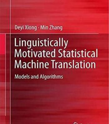 Linguistically Motivated Statistical Machine Translation: Models And Algorithms PDF