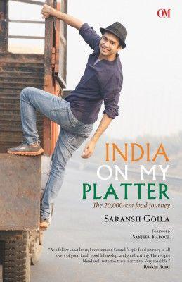 'India On My Platter' By Saransh Goila