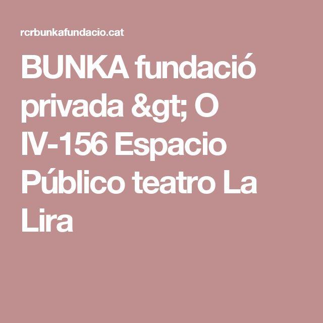 BUNKA fundació privada > O IV-156 Espacio Público teatro La Lira