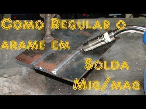 Vídeo Aula - Como regular o arame em Solda MIG/MAG (GMAW) - YouTube