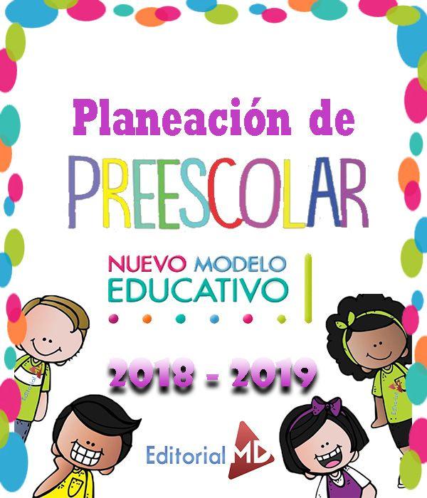 planeacion de preescolar 2018-2019 nuevo modelo educativo