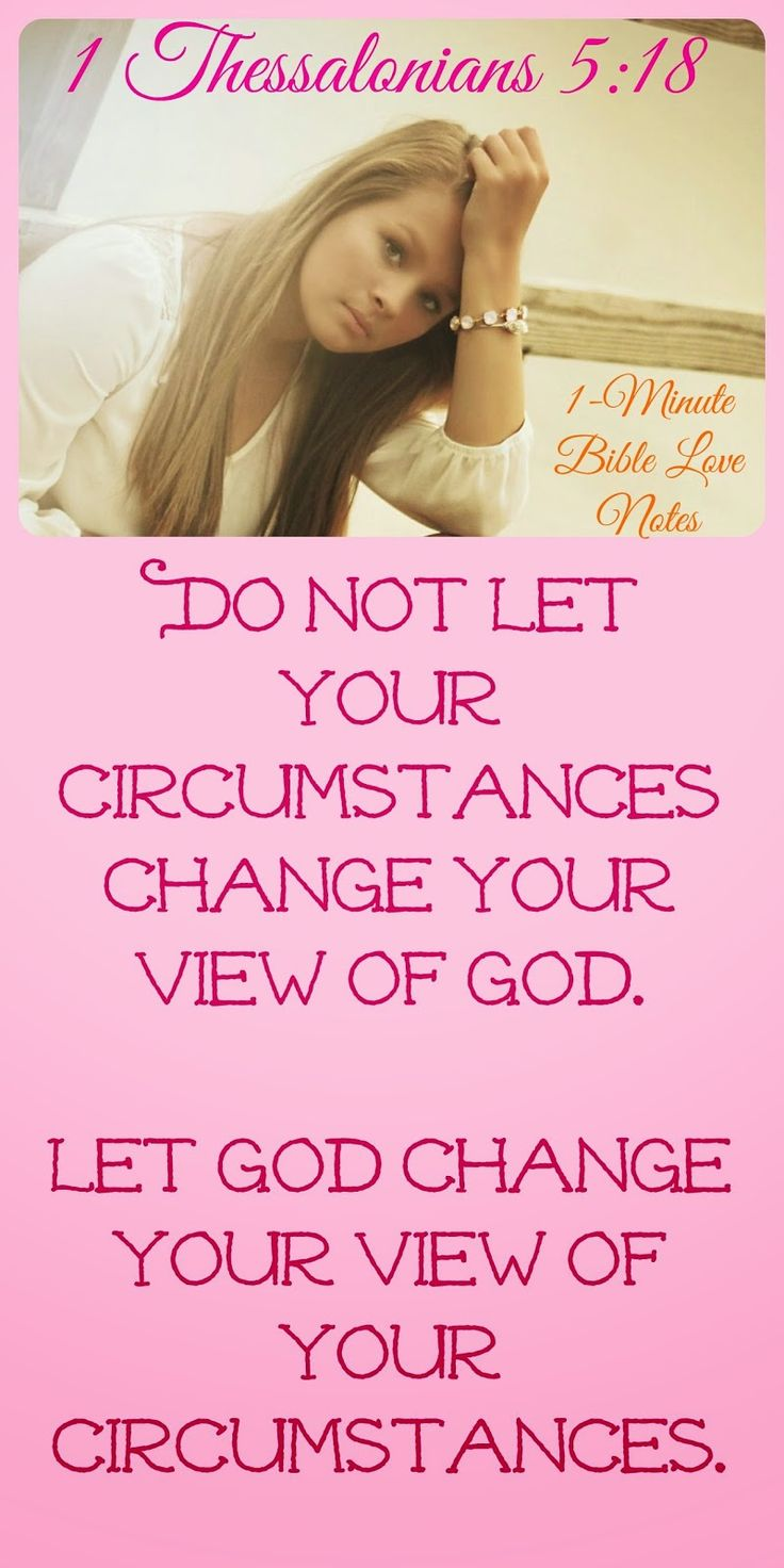 1 Thessalonians provides 3 actions that help us live out the Christian life. This 1-minute devotion encourages us not to let our circumstances change our view of God but let God change our view of our circumstances.