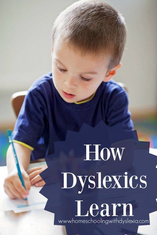 How Dyslexics Learn Homeschooling with Dyslexia