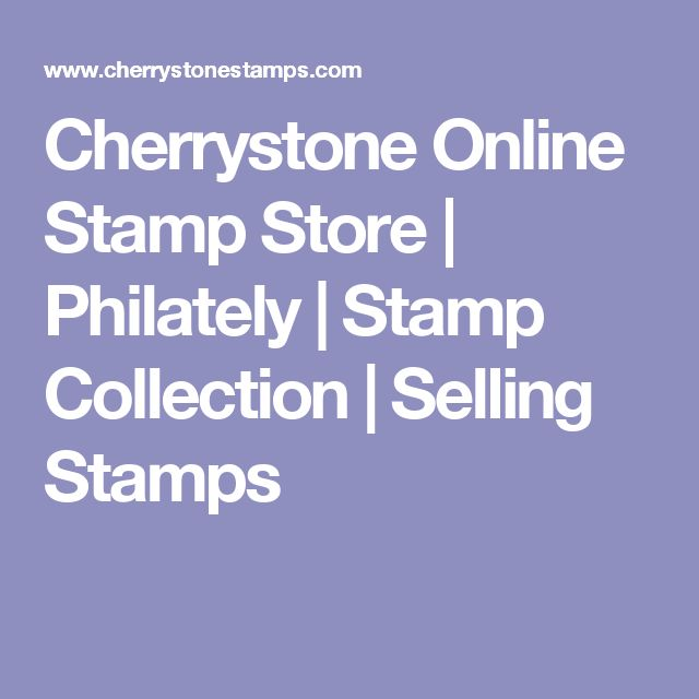 Cherrystone Online Stamp Store | Philately | Stamp Collection | Selling Stamps