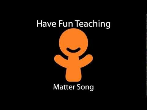 ▶ Matter Song by Have Fun Teaching - YouTube  For THIRD grade. Activity: clap along to the song. Lead Topics: the 3 states of matter and the definition of matter.