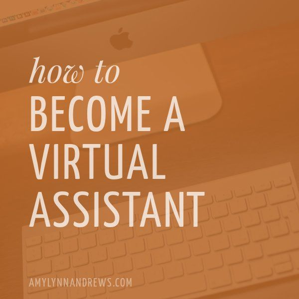 6 Tips To Becoming A Virtual Administrative Assistant