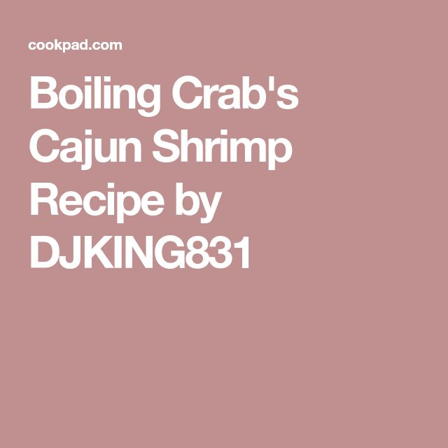 Boiling Crab's Cajun Shrimp Recipe by DJKING831