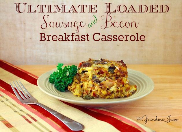 Loaded Bacon Breakfast Casserole   Grandma Juice Blog