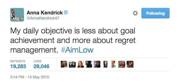 Anna Kendrick has adopted the #aimlow2015 lifestyle! Also: goal for 2016 - regret management?