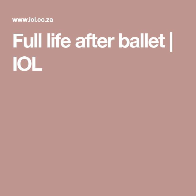 Full life after ballet | IOL