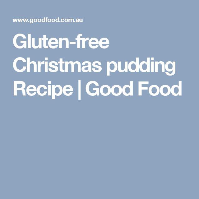 Gluten-free Christmas pudding Recipe   Good Food