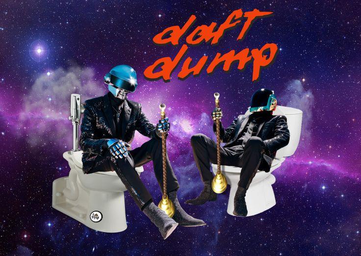 Daft Dump. New shitty hits!  #better #Stronger #faster #dirtier